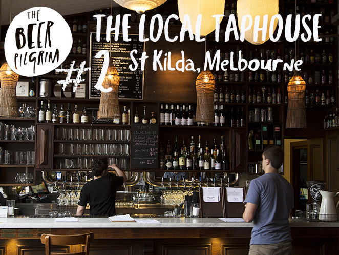 2 - THE LOCAL TAPHOUSE - Melbourne beer guide